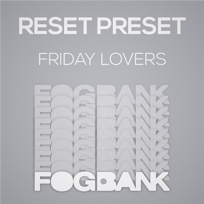 Reset Preset - Friday Lovers download mp3 flac