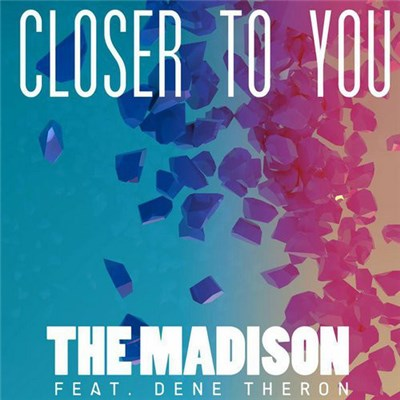The Madison Feat. Dene Theron - Closer To You download mp3 flac