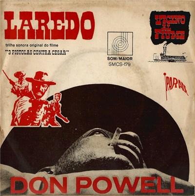 "Don Powell - Laredo / Vicino Al Fiume (Trilha Sonora Original Do Filme ""3 Pistolas Contra Cesar"") download mp3 flac"