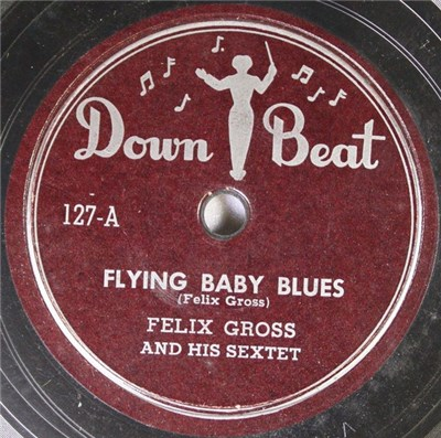 Felix Gross And His Sextet - Flying Baby Blues / Worried About You, Baby download mp3 flac